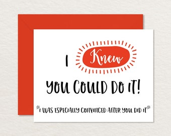 Funny Congratulations Card / Funny Graduation Card / Printable Congratulations / Printable Graduation Card / I Knew You Could Do It A2