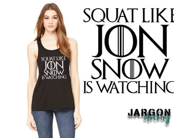 Squat Like Jon Snow Is Watching
