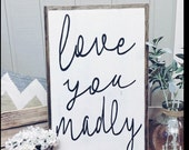 Love you madly framed wood sign/Home decor/Rustic decor/Farmhouse signs/Wall art