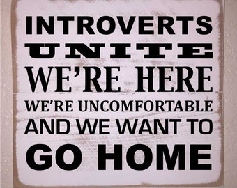 Introverts Unite Wooden Sign