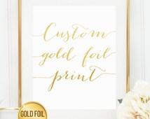 Custom Gold Foil Print - Add Any Text You Want in Gold Foil,  Custom Gold Foil Print, Gold Colored Foil Prints, Custom Typography Print