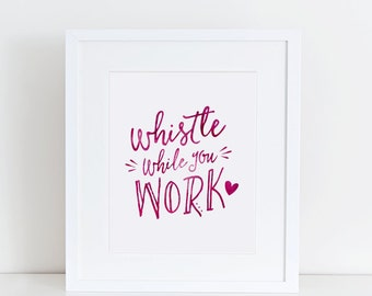 Office Wall Art Print | Whistle While You Work | Printable Digital File | Instant Download