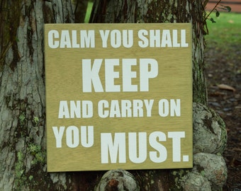 Calm you Shall Keep and Carry on you Must - Yoda - Star Wars Inspired Sign. Hand Painted 1-Sided Sign. Custom Made - Options Available!!