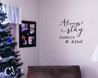 OFF SALE Always Stay Humble And Kind Vinyl Lettering Wall - Custom vinyl decals for wood
