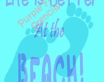 Life is better at the Beach DIGITAL Art, Summer Art
