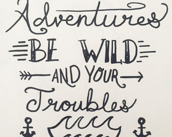 May Your Adventures Be Wild Print