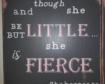 And Though She be but Little She is Fierce Wood Sign Pink Gray Nursery Girls Baby Shower Gift Pink Bedroom Nursery Decor Girls Grey Nursery