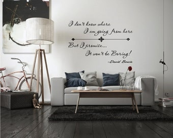 DAVID BOWIE I Don't Know Where I'm Going Inspirational Wall Transfer, Life Quotes, Dancing Wall Quote, Vinyl Wall Decals