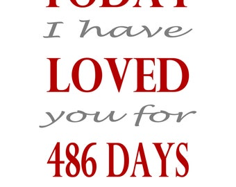 Today I Have Loved You... Typography Print