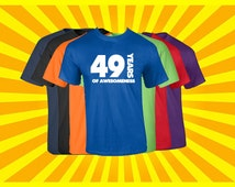 49th Birthday T Shirt Happy Birthday T-Shirt Years of Awesomeness Birthday TShirt