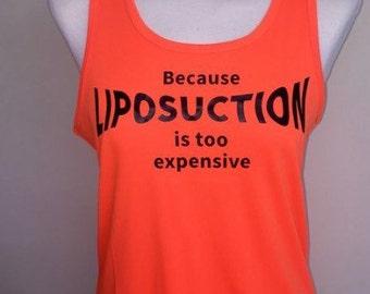 "Running Vest ""Because Liposuction's Too Expensive"" - Neon Orange, Neon Green, Neon Yellow, Neon Pink"