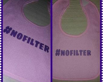 Hashtag #NOFILTER Bib, Onesie or Tee