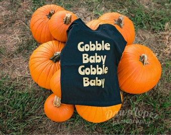 Gobble Baby Gobble Baby - Thanksgiving Shirt - Kids Fall Shirt - Kids Holiday Shirt - Kids Thanksgiving Shirt - Turkey Shirt