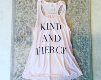 KIND AND FIERCE