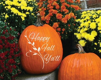 Happy Fall Ya'll Pumpkin Decal | Pumpkin Decal | Southern Sayings | Fall Decor | Thanksgiving pumpkin Decal | Thanksgiving Decor | Country