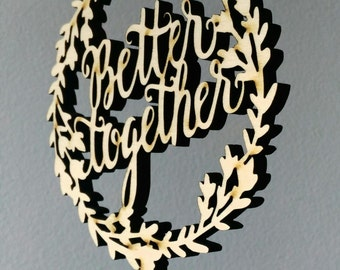 Better together wreath topper