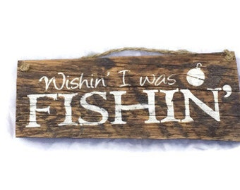 Wishin I Was Fishing - Bass Fishing Sign - Trout Fishing Sign - Barn Wood Signs - Gift For Fisherman - Outdoorsman Gifts - Fly Fishing Decor