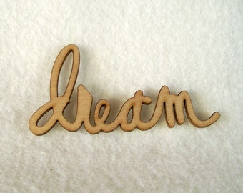 Awesome Wooden Laser Cut Words - Dream - For Wood Crafts, Signs, Scrapbooking Etc.