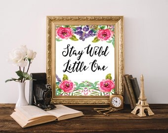 Stay Wild Print, Floral Wall Decor, Stay Wild Little One Nursery Wall Decor, Printable Quote, Nursery Printables, Floral Print, Gallery Wall