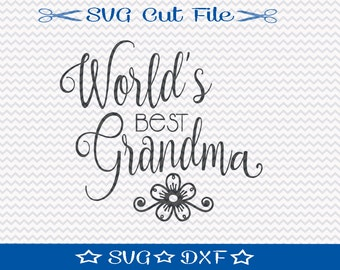 World's Best Grandma SVG File / SVG Cut File for Silhouette / Best Granny SVG / Best Mema svg