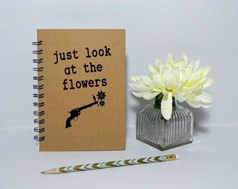 Just look at the flowers notebook/journal