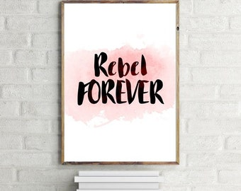 "PRINTABLE ART - Watercolor Poster ""Rebel Forever"" 