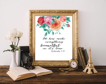 He Has Made Everything Beautiful in it's Time Printable Wall Art