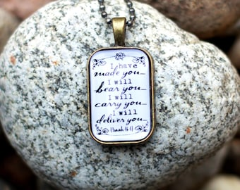 I Have Made You I Will Bear You I Will Carry You I Will Deliver You Isaiah 46:4 Scripture Pendant Bible Verse Necklace Gift Christian