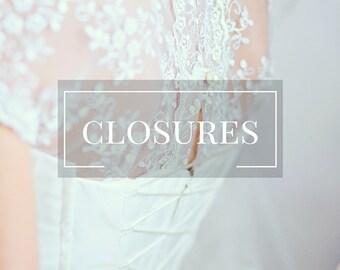 Wedding Dress Bridal Gown Closures- Button Back Bridal Dress Wedding Gown Lace Up  Zipper Wedding Dress Exposed Zipper Bridal Gown