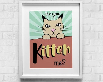 Are You Kitten Me? Print, Wall Print