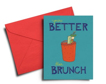 You're better than brunch greeting card