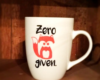Zero Fox Given - Hand Painted Coffee Mug