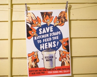 Save Kitchen Scraps to Feed the Hens! - WWII Vintage Poster Reproduction