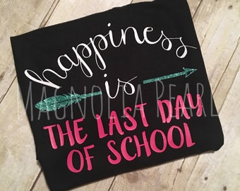 Happiness Is The Last Day of School Teacher Shirt, Ladies, Womens, Black, T-shirt