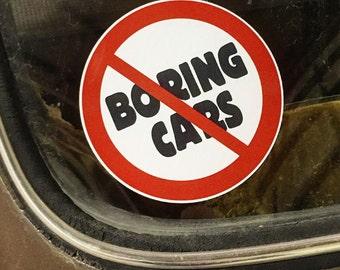 No Boring Cars window decal bumper sticker.  4 inches round.