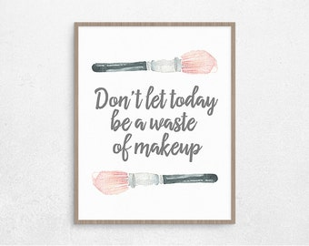 Makeup Quote Digital Poster, Printable Poster, Bathroom Decor, Gifts for Her, Digital Art, Instant Download #151