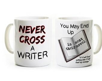 Writer Gift Idea Coffee Mug - Funny Author Mug - Never Cross a Writer - Revenge - Literature Humor Mug - Novel, Story, Script