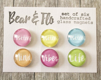 Set of Six ~ Positive Thinking Magnets ~ Glass Magnets ~ Fridge Magnets ~ Refrigerator Magnets ~ Decorative Magnets ~ Gifts ~ Office ~ Happy