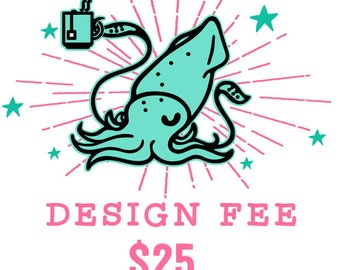 Design Fee for Your DRIINKY Order