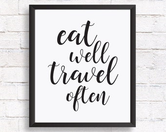 Inspirational quote, wall art,  kitchen print, Eat well travel often, home decor prints, printable digital, instant download, printable gift
