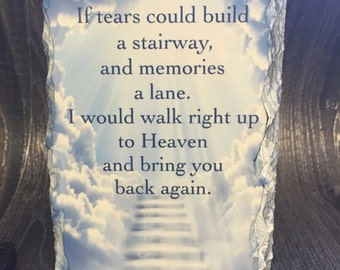 If tears could build a stairway rock slate memorial gift grave orniment memorial quote stairway to heaven keepsake