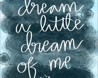 Dream a Little Dream Print