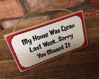 My House Was Clean Last Week Plaque / Sign