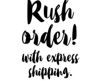 Rush order with express shipping