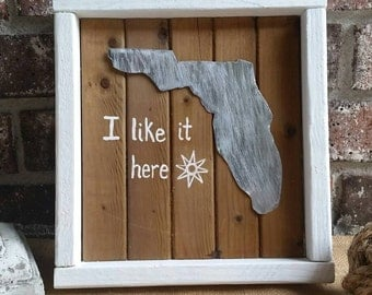 "Florida ""I like it here"" sign - Florida love - beachy"