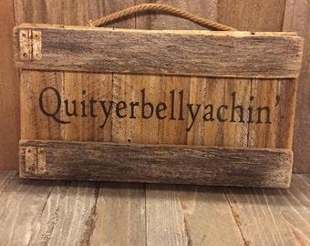 Handmade Primitive Quityerbellachin Wood Sign