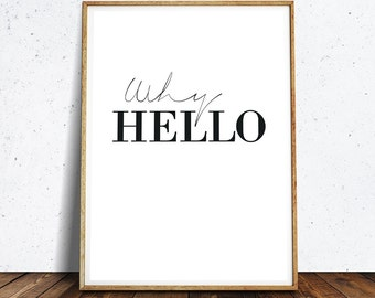 Why Hello Print Printable, Wall Art, why hello art, why hello poster ,Art and Collectibles, Digital Prints, Home Decor, Typography, Bedroom