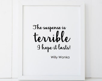 Suspense is Terrible Willy Wonka Gene Wilder Quote Printable Wall Art INSTANT DOWNLOAD DIY - Great Gift