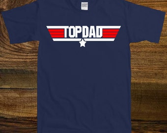 Top Dad- T-shirt Tor Dad, Father's Day Gift, Funny Dad Tee, Gift for Dad, Gift for Fahters Day, T-shirt For Dad Birthday   SM-00078