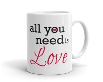 All you need is LOVE/Coffee Mug/Ceramic/Two sizes/White Mug/Coffee/Double Sided